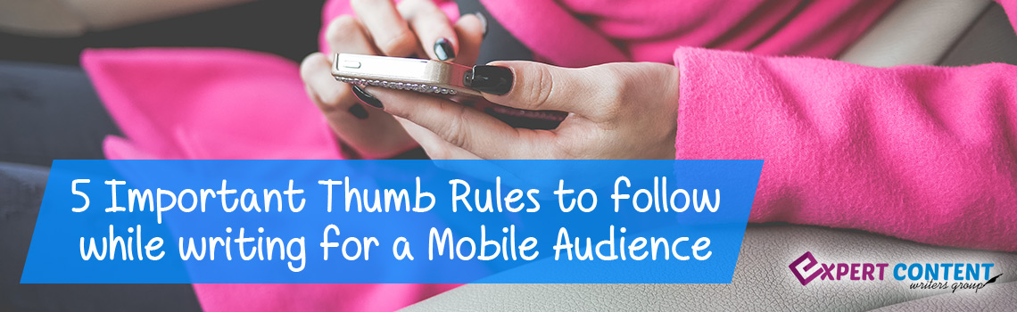 5 Important Thumb Rules to follow while writing for a Mobile Audience