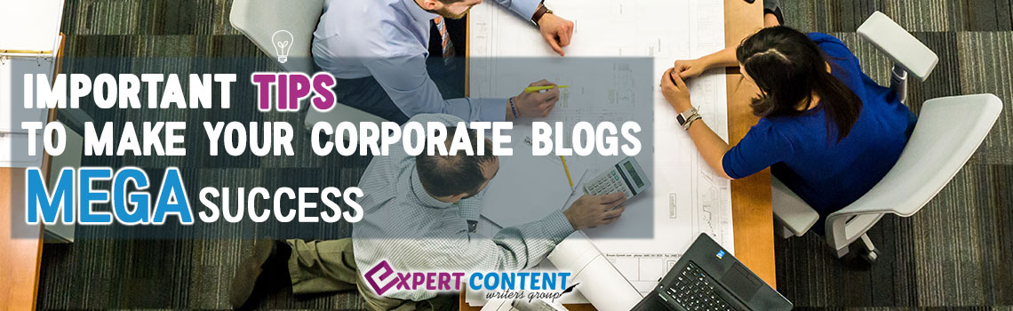 Important Tips to Make your Corporate Blogs Mega Success