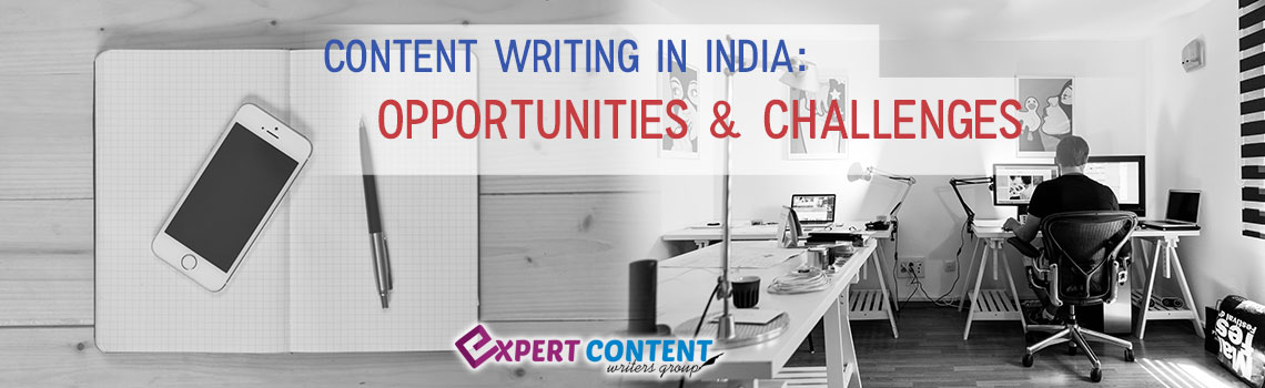 Content Writing in India:  Opportunities & Challenges